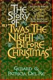 "The Story of ""Twas the Night Before Christmas"", Gerard Del Re and Patricia Del Re, 0922066892"