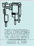 Discovering the Creative Impulse, Harold A. Popp, 1490856897