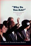 Why Do You Ask? : The Function of Questions in Institutional Discourse, , 0195306899