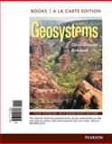 Geosystems : An Introduction to Physical Geography, Books a la Carte Edition, Christopherson, Robert W., 0321956893