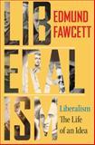 Liberalism, Edmund Fawcett, 0691156891