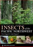 Insects of the Pacific Northwest, Peter Haggard and Judy Haggard, 0881926892