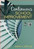 Continuous School Improvement, Smylie, Mark A., 1412936896