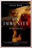 On Immunity, Eula Biss, 1555976891