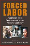 Forced Labor : Coercion and Exploitation in the Private Economy, , 1588266893