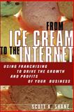 From Ice Cream to the Internet, Scott A. Shane, 0132546892