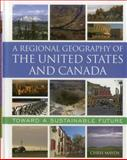 A Regional Geography of the United States and Canada : Toward a Sustainable Future, Mayda, Chris, 0742556891