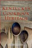 Kentucky's Cookbook Heritage : Two Hundred Years of Southern Cuisine and Culture, van Willigen, John, 0813146895