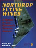 Northrop Flying Wings, Garry R. Pape and John M. Campbell, 0887406890