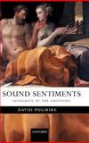 Sound Sentiments : Integrity in the Emotions, Pugmire, David, 0199276897
