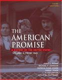 The American Promise : A History of the United States, from 1865, Roark, James L. and Cohen, Patricia Cline, 0312406894