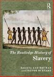 The History of Slavery, Burnard, Trevor, 041546689X