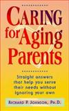 Caring for Aging Parents, Richard P. Johnson, 0570046890