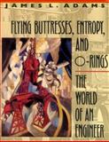 Flying Buttresses, Entropy, and O-Rings 9780674306899