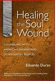 Healing the Soul Wound, Eduardo Duran, 0807746894