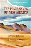 The Place Names of New Mexico, Robert Julyan, 0826316891
