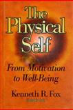 The Physical Self : From Motivation to Well-Being, , 0873226895