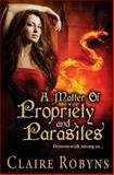 A Matter of Propriety and Parasites, Claire Robyns, 1483996891