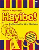 Hayibo! The Best of Hayibo. Com : Breaking News into Lots of Little Pieces, Hayibo.com, Hayibo. com, 1770096892