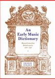An Early Music Dictionary : Musical Terms from British Sources 1500-1740, , 0521106907