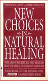 New Choices in Natural Healing, Prevention Magazine Editors and Bill Gottlieb, 0553576909