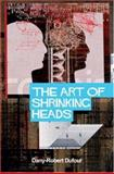The Art of Shrinking Heads, Dufour, Dany-Robert, 074563690X