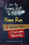 Use the Cosmic 2x4 to Hit a Home Run, Judy Mattivi Morley, 0911336907