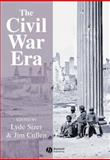 The Civil War Era : An Anthology of Sources, , 1405106905