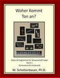 Woher Kommt Ton an? Daten and Diagramme Für Wissenschaft Labor: Band 1, M. Schottenbauer, 1484176901