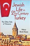 Jewish Life in Twenty-First-Century Turkey : The Other Side of Tolerance, Brink-Danan, Marcy, 0253356903