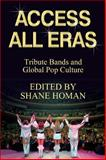 Access All Eras - Tribute Bands and Global Pop Culture, Homan, Shane, 0335216900
