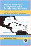 Historia, intrahistoria y compromiso social en siete poetas Hispánicos 9780820486901