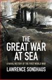 The Great War at Sea, Lawrence Sondhaus, 1107036909