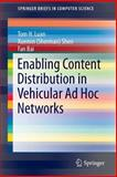 Enabling Content Distribution in Vehicular Ad Hoc Networks, Luan, Tom H. and Shen, Xuemin (Sherman), 1493906909
