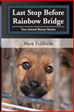 Last Stop Before Rainbow Bridge, Mark Feldstein, 1500446904