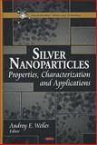 Silver Nanoparticles : Properties, Characterization and Applications, Audrey E. Welles, 1616686901