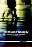 Stress and Anxiety : Application to Life Span Development and Health Promotion, Buchwald, Petra and Ringeisen, Tobias, 3832516905