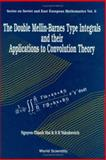 The Double Mellin-Barnes Type Integrals and Their Application to Convolution Theory, Hai, N. T. and Yakubovich, S. B., 9810206909