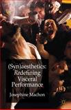 (Syn)Aesthetics : Redefining Visceral Performance, Machon, Josephine, 0230336906
