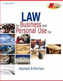Law for Business and Personal Use, Adamson, John E. and Morrison, Amanda, 0538496908