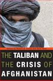The Taliban and the Crisis of Afghanistan, , 067402690X