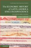 The Economic History of Latin America since Independence, Bulmer-Thomas, Victor, 1107026903