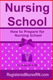 How to Prepare for Nursing School, S. L. Page, 1494436906
