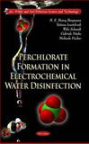 Perchlorate Formation in Electrochemical Water Disinfection, Bergmann, M. E. Henry and Iourtchouk, Tatiana, 1612096905