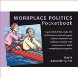 The Workplace Politics Pocketbook, Bancroft-Turner, David, 1903776902