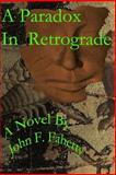 A Paradox in Retrograde, John Faherty, 1500426903