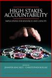 High Stakes Accountability, Jennifer King Rice and Christopher Roellke, 159311690X