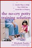 The No-Cry Potty Training Solution, Elizabeth Pantley, 0071476903