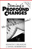Deming's Profound Changes : When Will the Sleeping Giant Wake Up?, Delavigne, Kenneth T. and Robertson, J. Daniel, 0132926903