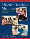 Effective Teaching Methods : Research-Based Practice, Borich, Gary D., 0133396908